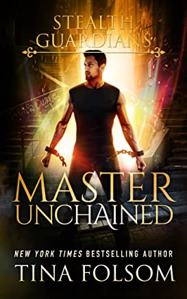 Master Unchained (Stealth Guardians Book 2)