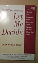 Let Me Decide: The Health and Personal Care Directive That Speaks for You When You Can't