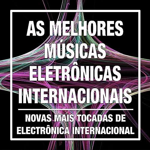 MAIS ELETRONICAS 2013 DOWNLOAD AS GRATUITO DE MUSICAS TOCADAS