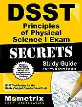 DSST Principles of Physical Science I Exam Secrets Study Guide: DSST Test Review for the Dantes Subject Standardized Tests (DSST Secrets Study Guides)