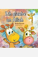 Ich glaube an Allah: (Islam bücher für kinder) (German Edition) Kindle Edition