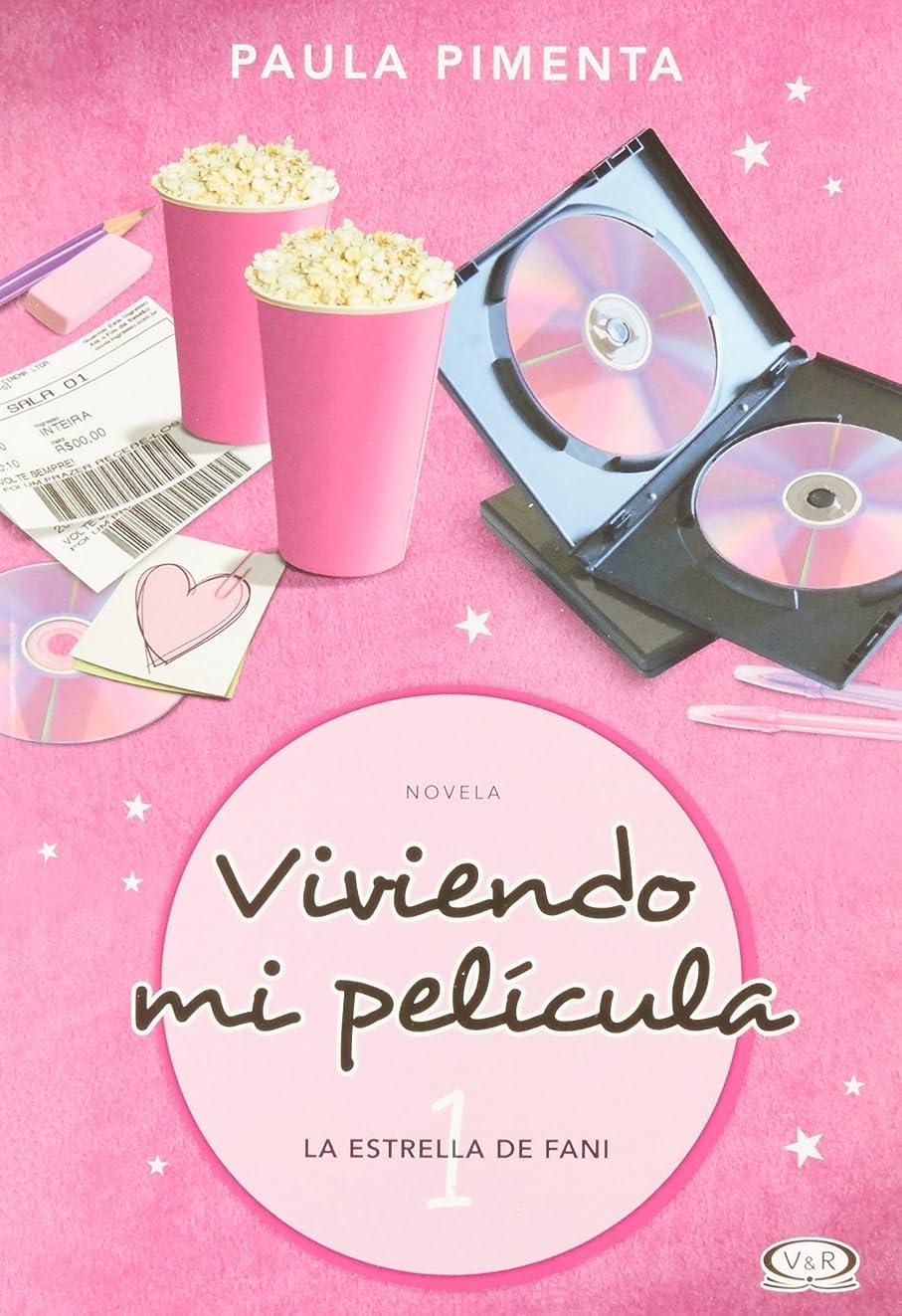 Viviendo mi película # 1: La estrella de Fani (Spanish Edition) (Viviendo Mi Pelicula/ Living My Movie)