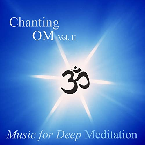 Chanting Om - Splendor and Power of Yoga by Music for Deep ...