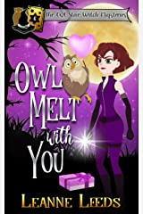 Owl Melt with You (The Owl Star Witch Mysteries Book 6) Kindle Edition