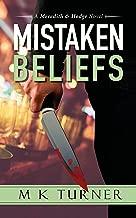 Mistaken Beliefs: Meredith & Hodge Novel (Meredith & Hodge Novels Book 6)