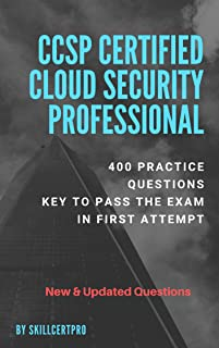 CCSP Certified Cloud Security Professional Practice Test Dumps: CCSP New updated Practice Questions. Pass the Exam in First Attempt. Over 400+ Questions