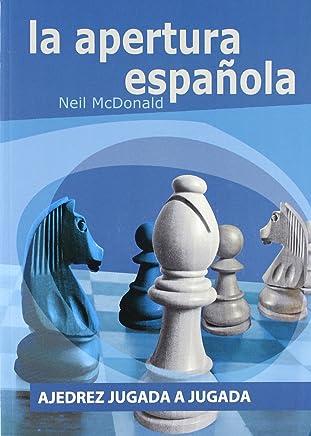Ajedrez jugada a jugada : la apertura española