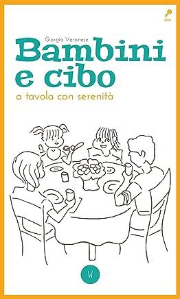 Bambini e Cibo: A tavola con serenità