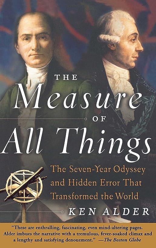 キリン溶融かるThe Measure of All Things: The Seven-Year Odyssey and Hidden Error That Transformed the World (English Edition)