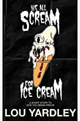 We All Scream for Ice Cream Kindle Edition