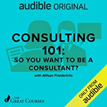 Consulting 101: So You Want to Be a Consultant?