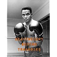Heavyweight Boxing Tragedies