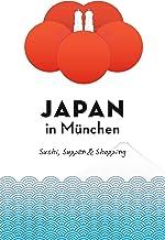 Japan in München: Sushi, Suppen und Shopping (Japan in Deut