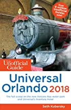The Unofficial Guide to Universal Orlando 2018 (The Unofficial Guides)