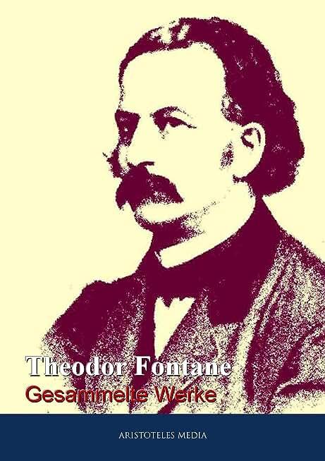 Theodor Fontane: Gesammelte Werke (German Edition)