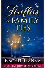 Fireflies & Family Ties (South Carolina Sunsets Book 3) Kindle Edition