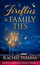Fireflies & Family Ties (South Carolina Sunsets Book 3)