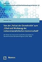 Von der 'Polizei der Demokratie' zum 'Glied und Werkzeug der nationalsozialistischen Gemeinschaft': Die Polizei als Instrument staatlicher Herrschaft im ... im Kontext 9) (German Edition)