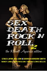 Sex Death Rock N Roll 2: The Russell Aquarius Edition Kindle Edition