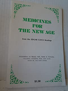 Medicines for the New Age: From the Edgar Cayce Readings: information on beauty aids, herbs & formulas