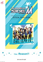 [公式楽譜] Reason!! ピアノ(ソロ)/中級 ≪アイドルマスター SideM≫ (L SCORE)