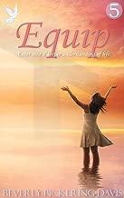 Equip: Enter into a deeper understanding of life. (Devotions Book 5)