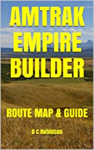 AMTRAK EMPIRE BUILDER: ROUTE MAP & GUIDE