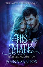 His Mate: Paranormal Werewolf Romance (The Mate Series Book 2)