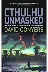 Cthulhu Unmasked (The Collected Harrison Peel Stories) Kindle Edition