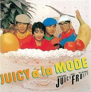 JUICY a la MODE