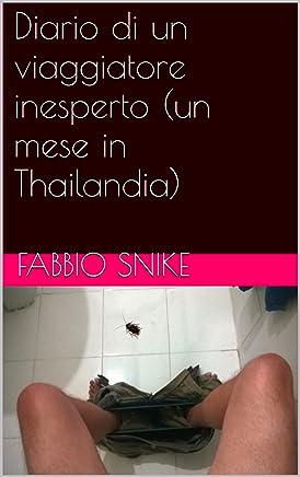 Diario di un viaggiatore inesperto (un mese in Thailandia)