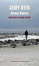 Arenas blancas: Experiencias del mundo exterior (Spanish Edition)