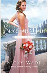 Sweet on You (A Bradford Sisters Romance Book #3) Kindle Edition