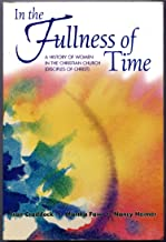 In the Fullness of Time: A History of Women in the Christian Church (Disciples of Christ)