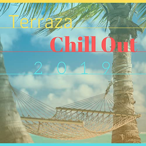2019 Terraza Chill Out Fondo Musical Cocktails Bar Café