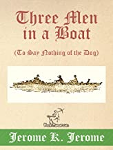 Three Men in a Boat (To Say Nothing of the Dog): New Illustrated Edition with 67 Original Drawings by A. Frederics, a Deta...