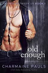 Old Enough: A Captivating Older Woman, Younger Man Romance (The Age Between Us: An Older Woman Younger Man Romance Book 1) (English Edition) Format Kindle