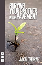 Burying Your Brother in the Pavement (NHB Modern Plays) (English Edition)
