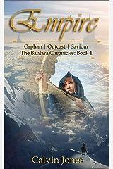 Empire: Orphan - Outcast - Saviour (Bantara Chronicles Book 1) Kindle Edition