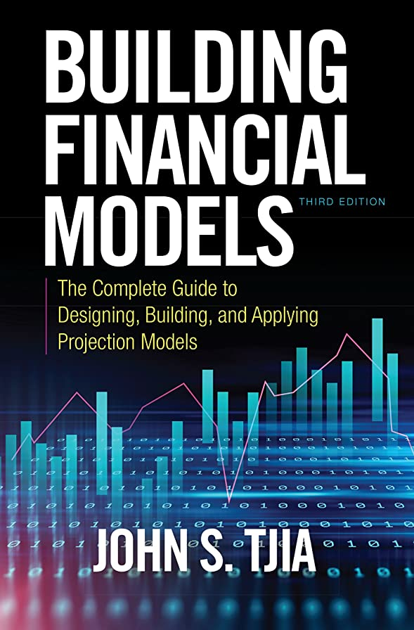 テザーエリート抜け目のないBuilding Financial Models, Third Edition: The Complete Guide to Designing, Building, and Applying Projection Models (English Edition)