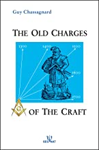 The Old Charges of the Craft: From the Stone Mason to the Free Mason