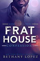 Frat House Confessions Kindle Edition