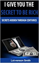 I give you the secret to be rich: Secrets Hidden Through centuries