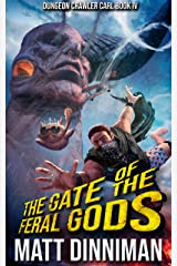 The Gate of the Feral Gods: Dungeon Crawler Carl Book 4 Kindle Edition