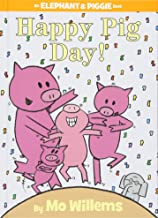 Happy Pig Day! (An Elephant and Piggie Book) (An Elephant and Piggie Book, 15)