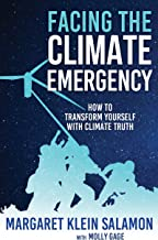 Facing the Climate Emergency: How to Transform Yourself with Climate Truth