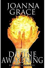 Divine Awakening: Prequel Novella to Divine Destiny (The Divine Chronicles Book 1) Kindle Edition