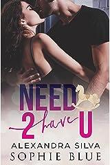 Need 2 Have U: A Sweet Vine Single Dad Romance Kindle Edition