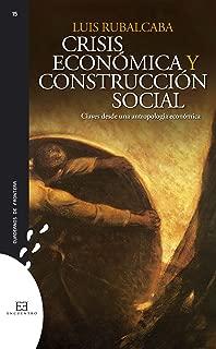 Crisis económica y construcción social: Claves desde una antropología económica (Cuadernos de frontera nº 15) (Spanish Edition)