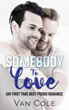 Somebody To Love: Gay First Time Best Friend Romance (English Edition)